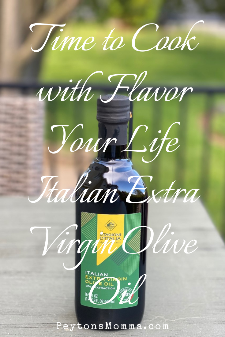 Time to Cook with Flavor Your Life Italian Extra Virgin Olive Oil - Peyton's Momma™