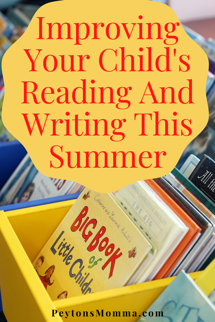 Improving Your Child's Reading And Writing This Summer - Peyton's Momma™