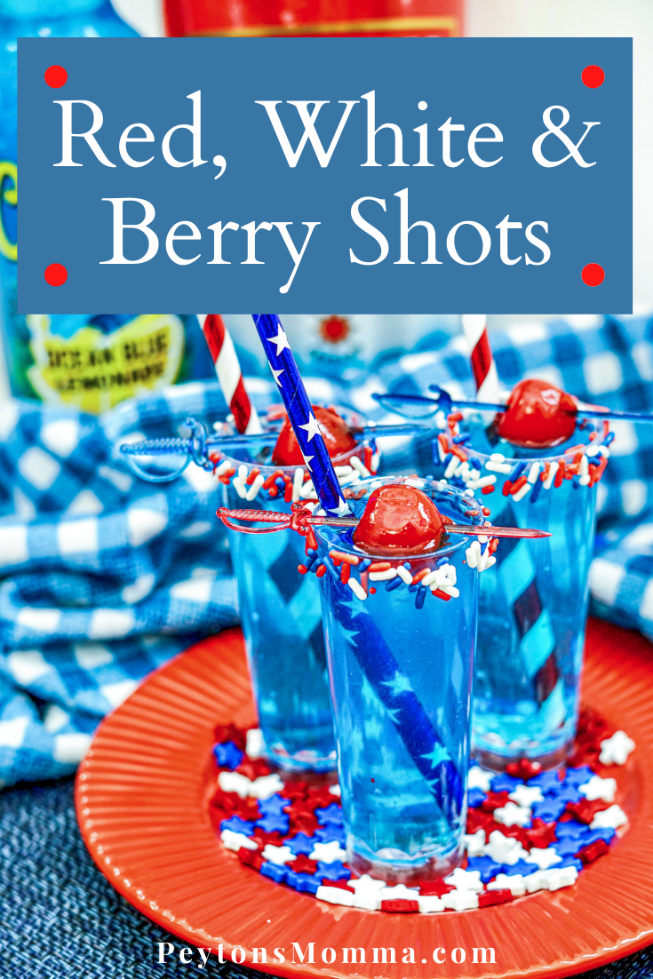 Red, White, and Berry Shots - Peyton's Momma™
