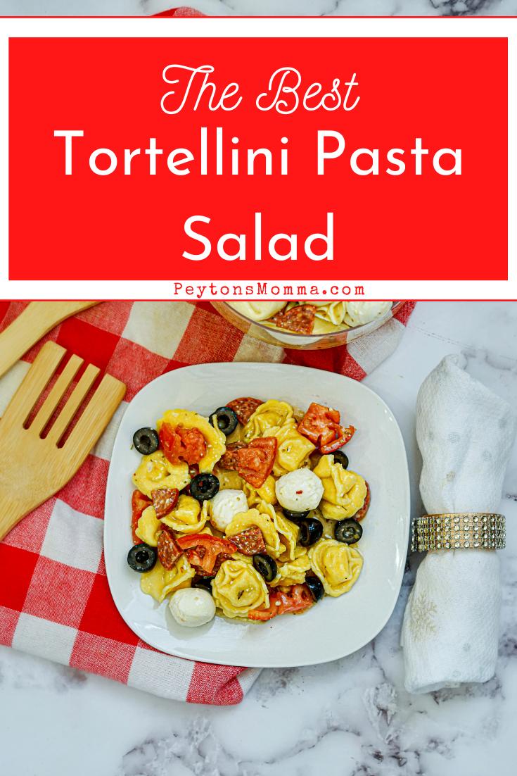 The Best Tortellini Pasta Salad - Peyton's Momma™