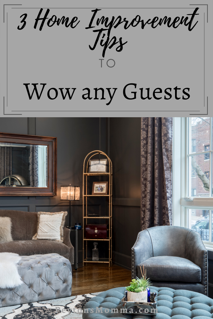 3 Home Improvement Tips To Wow Any Guest - Peyton's Momma™