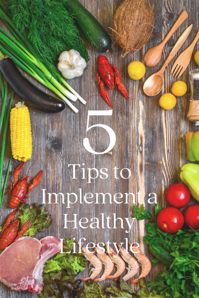 5 Tips to Implement a Healthy Lifestyle - Peyton's Momma™